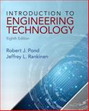 Introduction to Engineering Technology, Pond, Robert J. and Rankinen, Jeffrey L., 0132840111