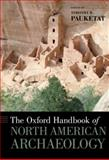 The Oxford Handbook of North American Archaeology, Timothy Pauketat, 0195380118