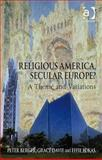 Religious America, Secular Europe? : A Theme and Variation, Davie, Grace and Berger, Peter, 0754660117
