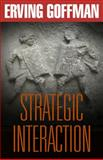 Strategic Interaction, Goffman, Erving, 0812210115
