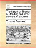 The History of Thomas of Reading and Other Clothiers of England, Thomas Deloney, 1170120113