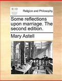 Some Reflections upon Marriage The, Mary Astell, 1170670113