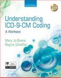 Understanding ICD-9-CM Coding : A Worktext, Bowie, Mary Jo and Schaffer, Regina M., 1435470117