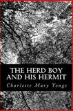 The Herd Boy and His Hermit, Charlotte Mary Yonge, 1483990117