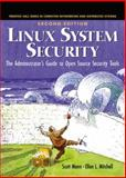 Linux System Security, Mann, Scott and Mitchell, Ellen L., 0130470112