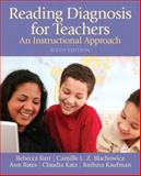 Reading Diagnosis for Teachers : An Instructional Approach, Bates, Ann and Barr, Rebecca, 013269011X