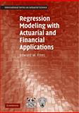 Regression Modeling with Actuarial and Financial Applications, Frees, Edward W., 0521760119