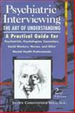 Psychiatric Interviewing : The Art of Understanding, Shea, Shawn Christopher, 0721670113