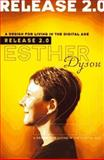Release 2.0, Esther Dyson, 0767900111