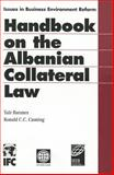 The Albanian Collateral Law System Handbook, Baranes, Yair and Cuming, Ronald C. C., 0821350110