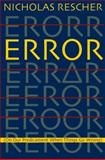 Error : (on Our Predicament When Things Go Wrong ), Rescher, Nicholas, 0822960117