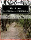 Life... Love... Denials... Delusions, Aaliyah Ja'Net, 1477660119