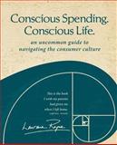 Conscious Spending. Conscious Life, Laurana Rayne, 1481140116