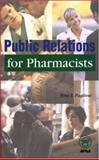 Public Relations for Pharmacists, Pugliese, Tina L., 1582120110
