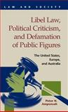 Libel Law, Political Criticism, and Defamation of Public Figures : The United States, Europe, and Australia, Amponsah, Peter Nkrumah, 1593320116