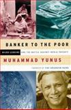 Banker to the Poor, Muhammad Yunus, 1891620118