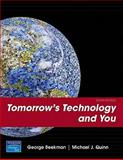 Tomorrow's Technology and You, Complete Value Package (includes MyITLab 12-Month Student Access), Beekman, George and Quinn, Michael J., 0136090125