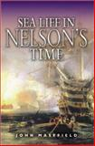 Sea Life in Nelson's Time, John Masefield, 1557500126