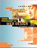 Adobe Photoshop 5.5 Web Design : With ImageReady 2 and GoLive 4.0, Baumgardt, Michael, 0201700123