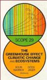 The Greenhouse Effect, Climatic Change, and Ecosystems, , 0471910120
