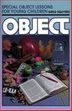 Special Object Lessons for Young Children, Greg Squyres, 080105012X