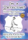 I'm a Detective!, Regina Stone Matthews, 1462690122