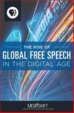 The Rise of Global Free Speech in the Digital Age, MediaShift, 1627640126
