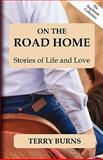 On the Road Home, Terry Burns, 1935600125