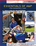 Essentials of A&P for Emergency Care, Bledsoe, Bryan E. and Colbert, Bruce J., 013218012X