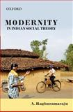 Modernity in Indian Social Theory, A Raghuramaraju, 0198070128