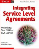 Integrating Service Level Agreements : Optimizing Your OSS for SLA Delivery, Lee, John and Ben-Natan, Ron, 0471210129