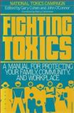 Fighting Toxics : A Manual for Protecting Your Family, Community, and Workplace, National Toxics Campaign, 1559630124