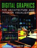 Digital Graphics : For Architecture and Interior Visualization, Dong, Wei and Gibson, Kathleen, 0070180121