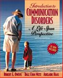 Introduction to Communication Disorders : A Life Span Perspective, Owens, Robert E. and Metz, Dale Evan, 0205360122