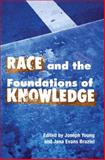 Race and the Foundations of Knowledge : Cultural Amnesia in the Academy, , 0252030125