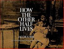 How the Other Half Lives, Jacob A. Riis, 0486220125