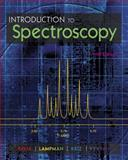Introduction to Spectroscopy, Pavia, Donald L. and Lampman, Gary M., 128546012X