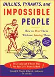 Bullies, Tyrants, and Impossible People, Ronald M. Shapiro and Mark A. Jankowski, 140005012X