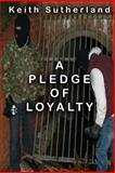 A Pledge of Loyalty, Keith Sutherland, 1492820121