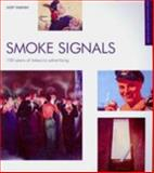 Smoke Signals : 100 Years of Tobacco Advertising, Vaknin, Judy, 1904750125