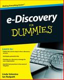 E-Discovery for Dummies, Linda Volonino and Ian Redpath, 0470510129