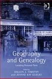 Geography and Genealogy : Locating Personal Pasts, Timothy, Dallen J. and Guelke, Jeanne K., 0754670120