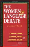 The Women and Language Debate : A Sourcebook, , 0813520126
