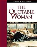 The Quotable Woman : The First 5,000 Years, Partnow, Elaine T., 0816040125