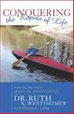 Conquering the Rapids of Life, Ruth K. Westheimer and Pierre A. Lehu, 158979012X