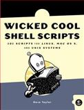 Wicked Cool Shell Scripts : 101 Scripts for Linux, Mac OS X, and UNIX Systems, Taylor, Dave, 1593270127