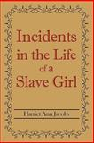 Incidents in the Life of a Slave Girl, Jacobs, Harriet Ann, 1613820127