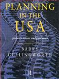 Planning in the U. S. A. : Policies, Issues and Processes, Cullingworth, J. B., 0415150124