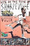 Life in the Time of Sharpeville, Tyler, Humphrey and Kwela Books Staff, 0795700121