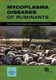 Mycoplasma Diseases of Ruminants : Disease, Diagnosis and Control, Nicholas, R. and Ayling, R. D., 0851990126